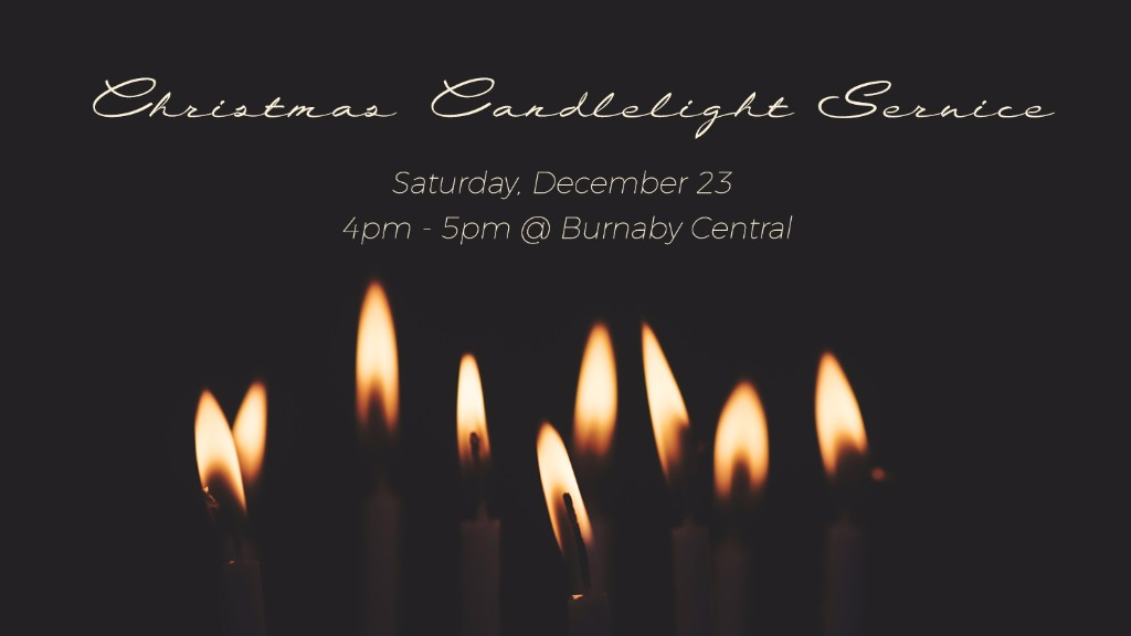 hope city will celebrate christs birth with a christmas candlelight service on saturday dec 23rd 4 5 pm at burnaby central this is a child friendly